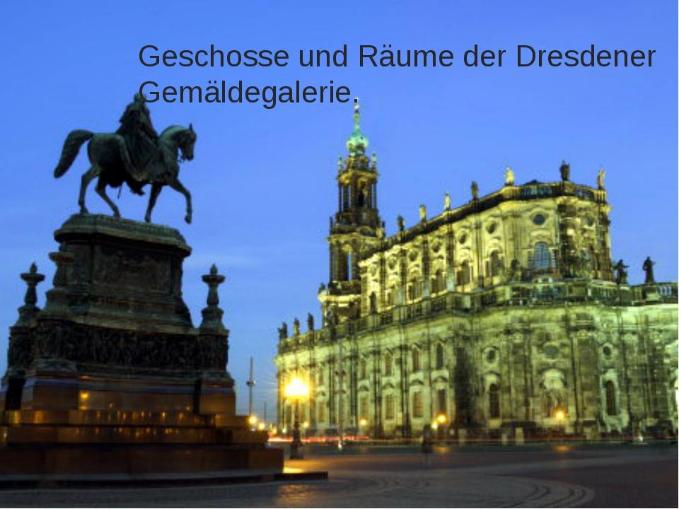 Geschosse und Räume der Dresdener Gemäldegalerie.