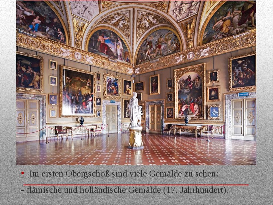 Im ersten Obergschoß sind viele Gemälde zu sehen: - flämische und holländisch...