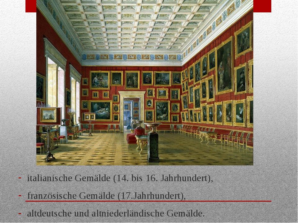 italianische Gemälde (14. bis 16. Jahrhundert), französische Gemälde (17.Jahr...