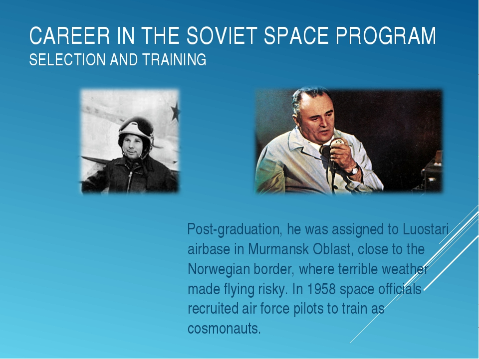 CAREER IN THE SOVIET SPACE PROGRAM SELECTION AND TRAINING Post-graduation, he...