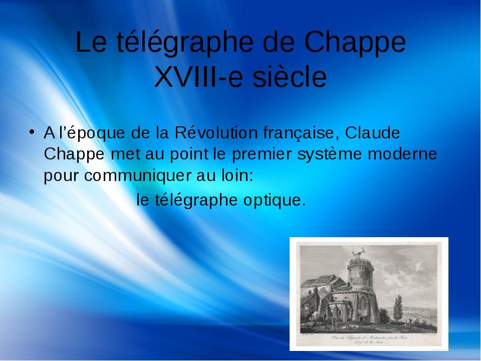 Le télégraphe de Chappe XVIII-e siècle A l'époque de la Révolution française...