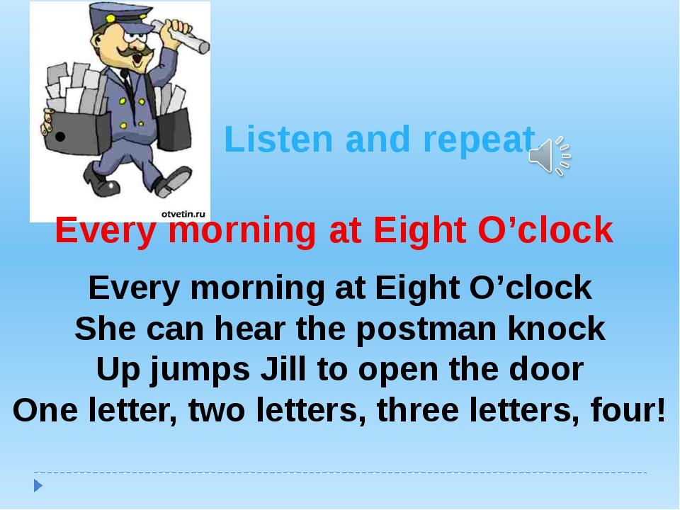 Listen and repeat. Every morning at Eight O'clock Every morning at Eight O'c...