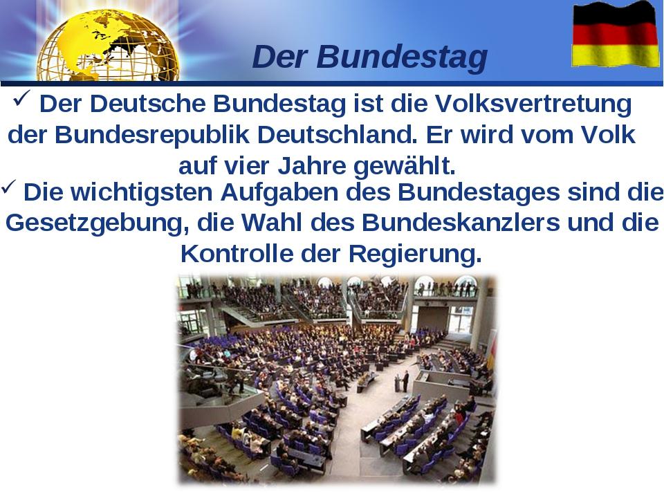 Der Deutsche Bundestag ist die Volksvertretung der Bundesrepublik Deutschlan...