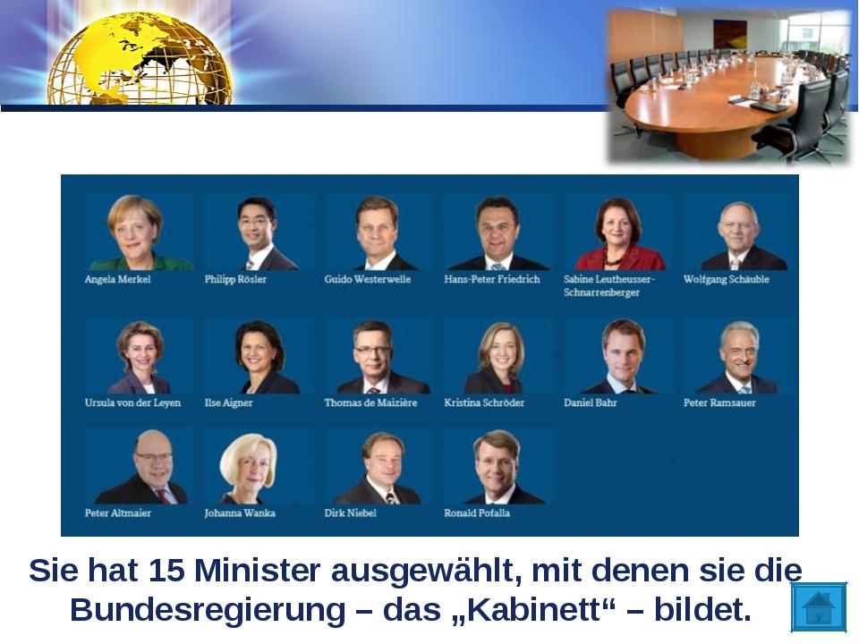 """Sie hat 15 Minister ausgewählt, mit denen sie die Bundesregierung – das """"Kabi..."""