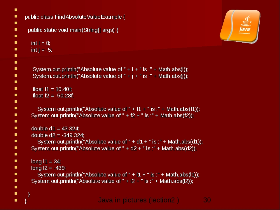 public class FindAbsoluteValueExample {   public static void main(String...