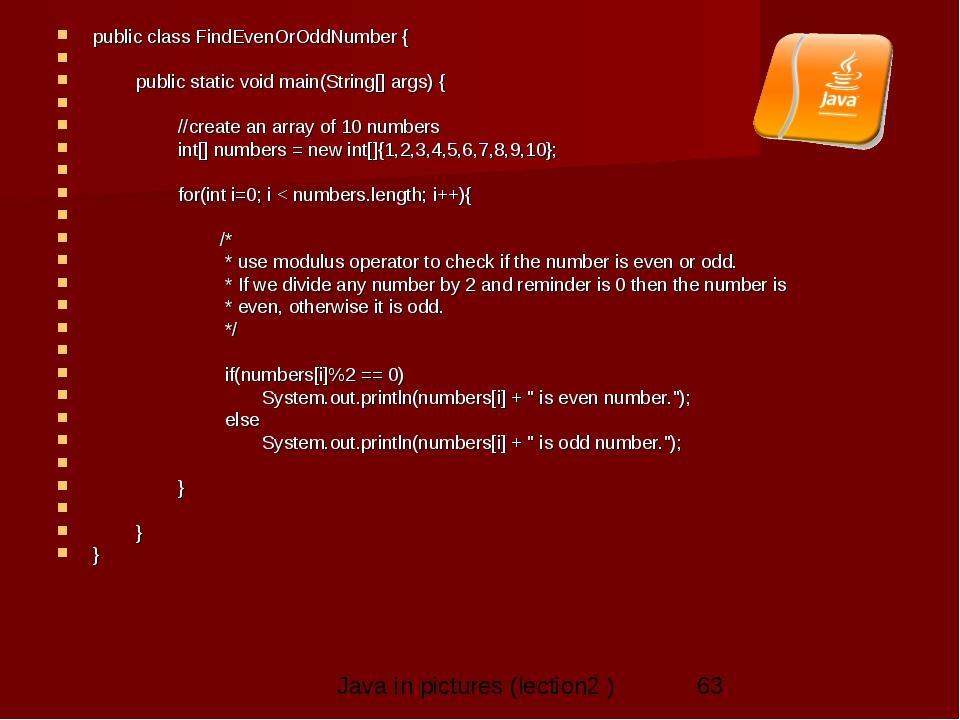 public class FindEvenOrOddNumber {      public static void main(String[]...