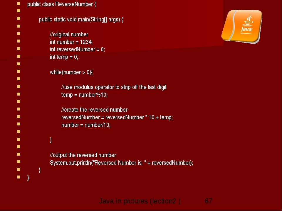 public class ReverseNumber {      public static void main(String[] args)...