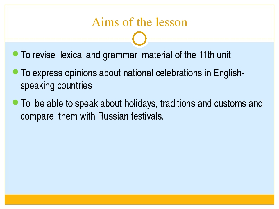 Aims of the lesson To revise lexical and grammar material of the 11th unit To...