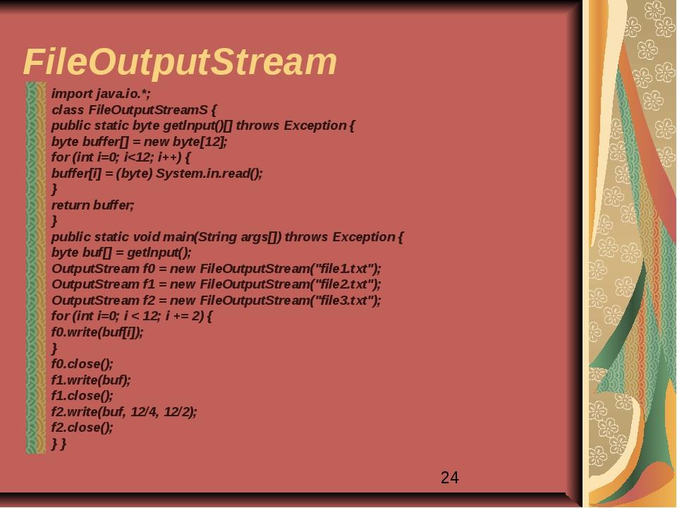 FileOutputStream import java.io.*; class FileOutputStreamS { public static by...