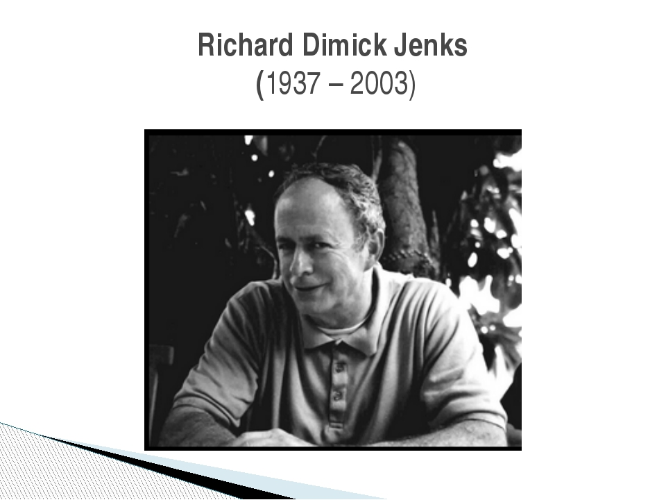 Richard Dimick Jenks (1937 – 2003)