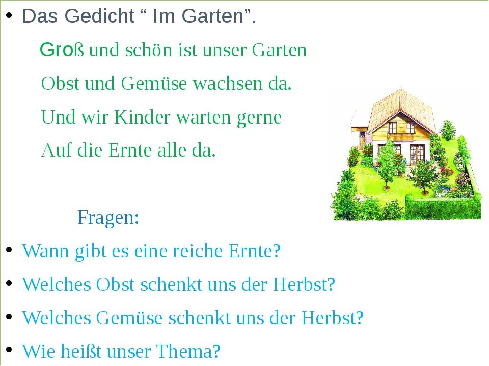"""Das Gedicht """" Im Garten"""". Groß und schön ist unser Garten Obst und Gemüse wa..."""
