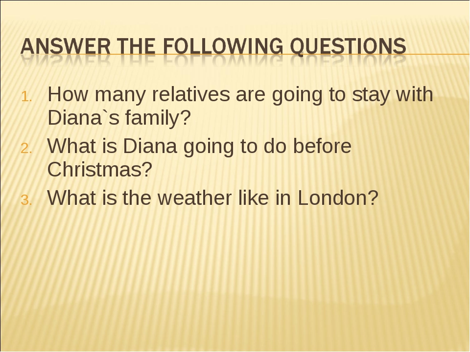 How many relatives are going to stay with Diana`s family? What is Diana going...