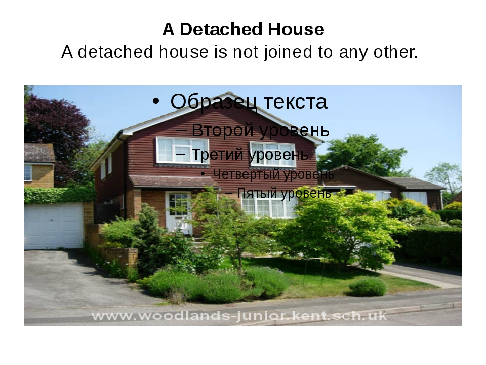 A Detached House A detached house is not joined to any other.