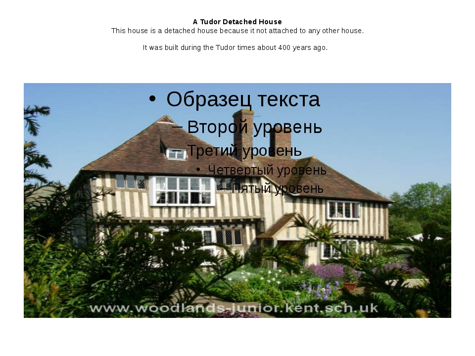 A Tudor Detached House This house is a detached house because it not attached...