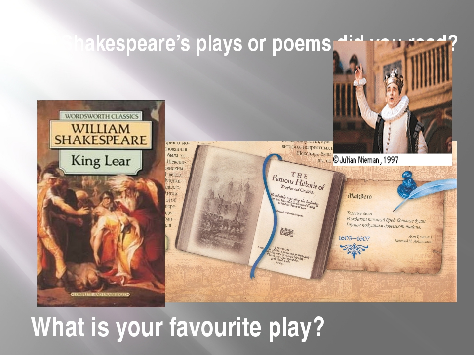 What Shakespeare's plays or poems did you read? What is your favourite play?