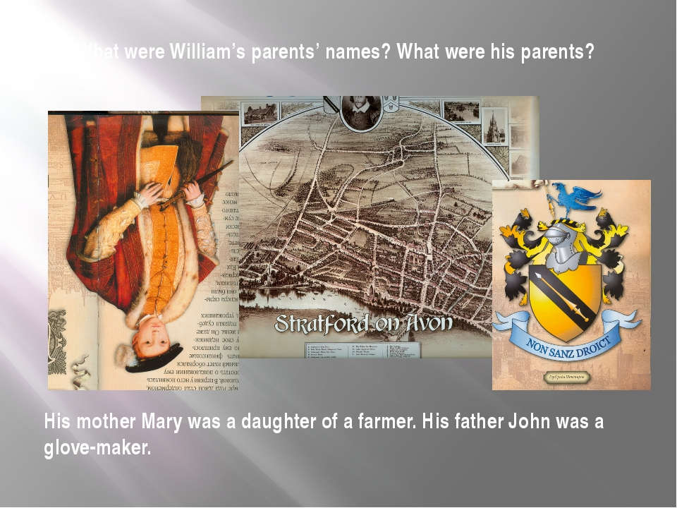 What were William's parents' names? What were his parents? His mother Mary wa...