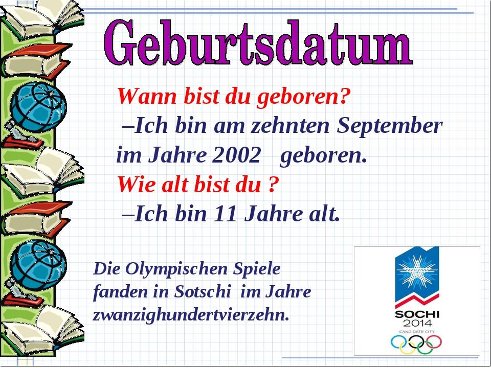 Die Olympischen Spiele fanden in Sotschi im Jahre zwanzighundertvierzehn. Wan...