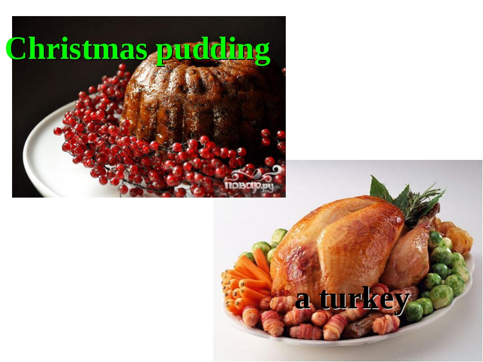 Christmas pudding a turkey