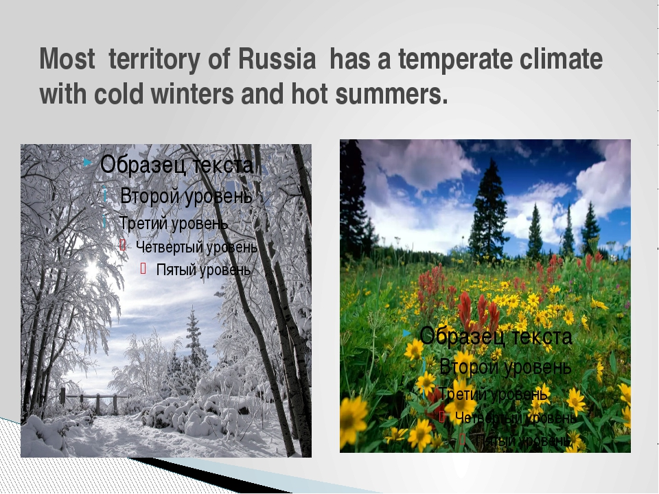 Most territory of Russia has a temperate climate with cold winters and hot su...