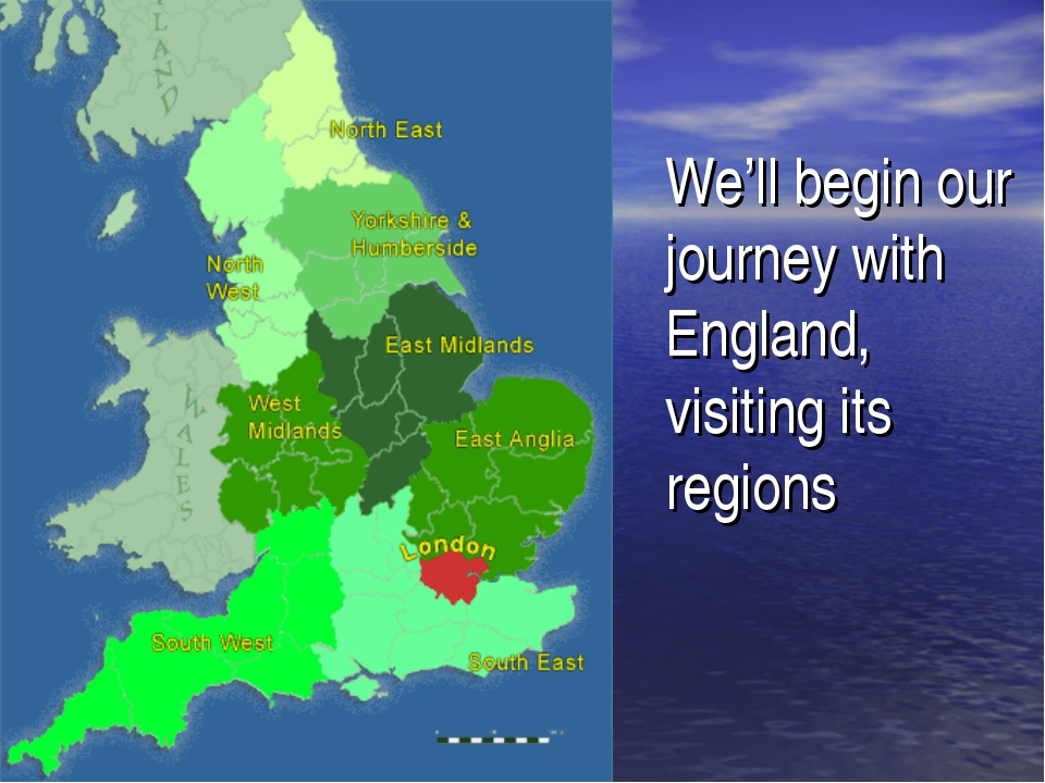 We'll begin our journey with England, visiting its regions