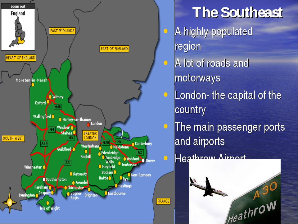 The Southeast A highly populated region A lot of roads and motorways London-
