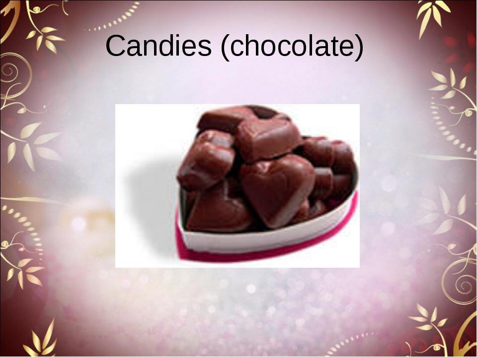 Candies (chocolate)