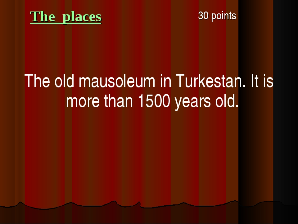 The places 30 points The old mausoleum in Turkestan. It is more than 1500 ye...