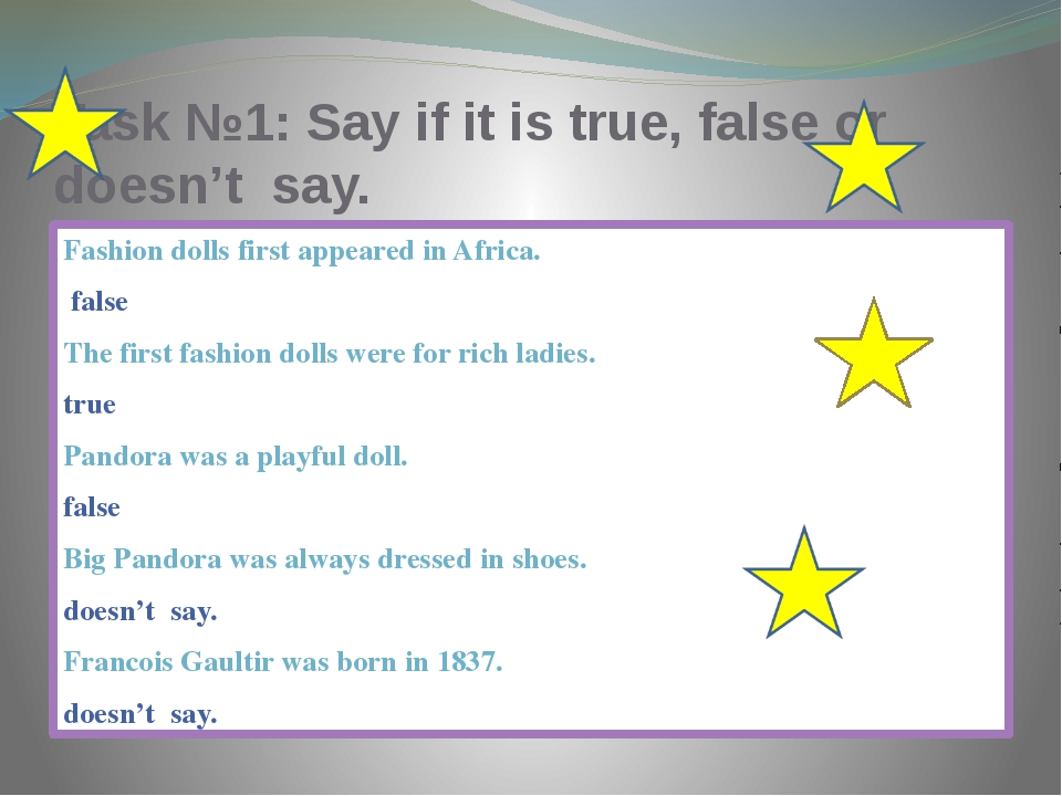 Task №1: Say if it is true, false or doesn't say. Fashion dolls first appeare...