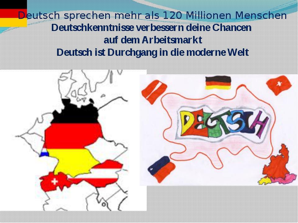 Deutsch sprechen mehr als 120 Millionen Menschen Deutschkenntnisse verbesser...