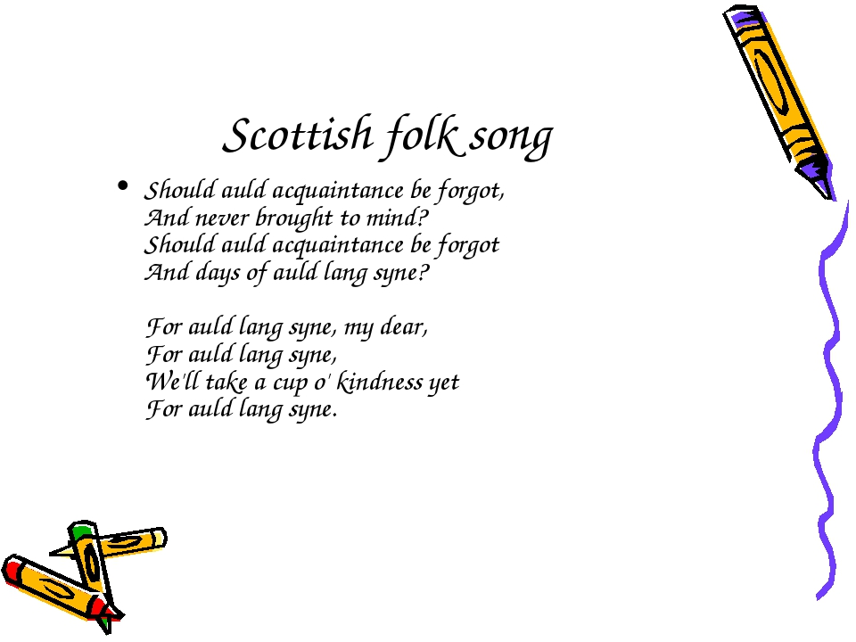 Scottish folk song Should auld acquaintance be forgot, And never brought to m...