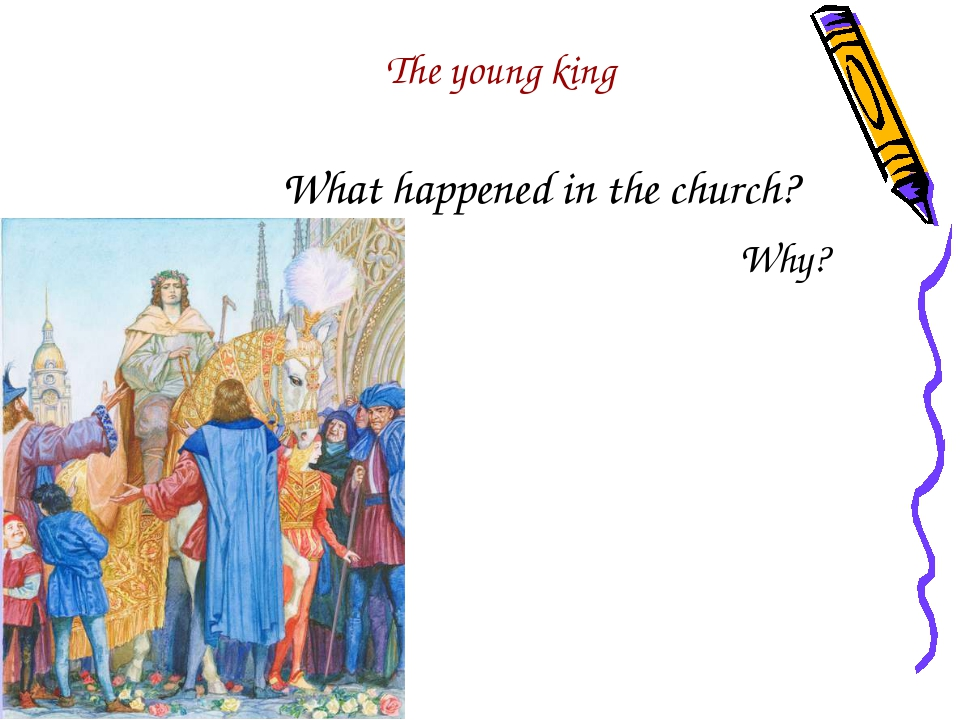 What happened in the church? Why? The young king