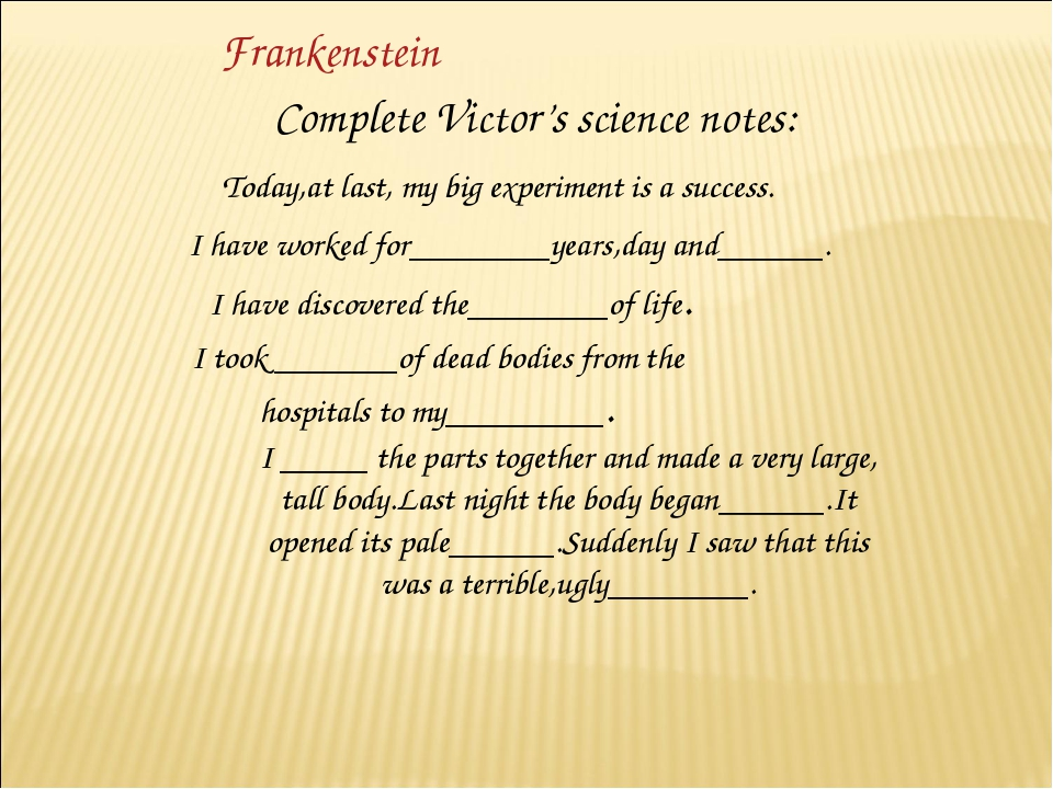 Frankenstein Complete Victor's science notes: Today,at last, my big experimen...
