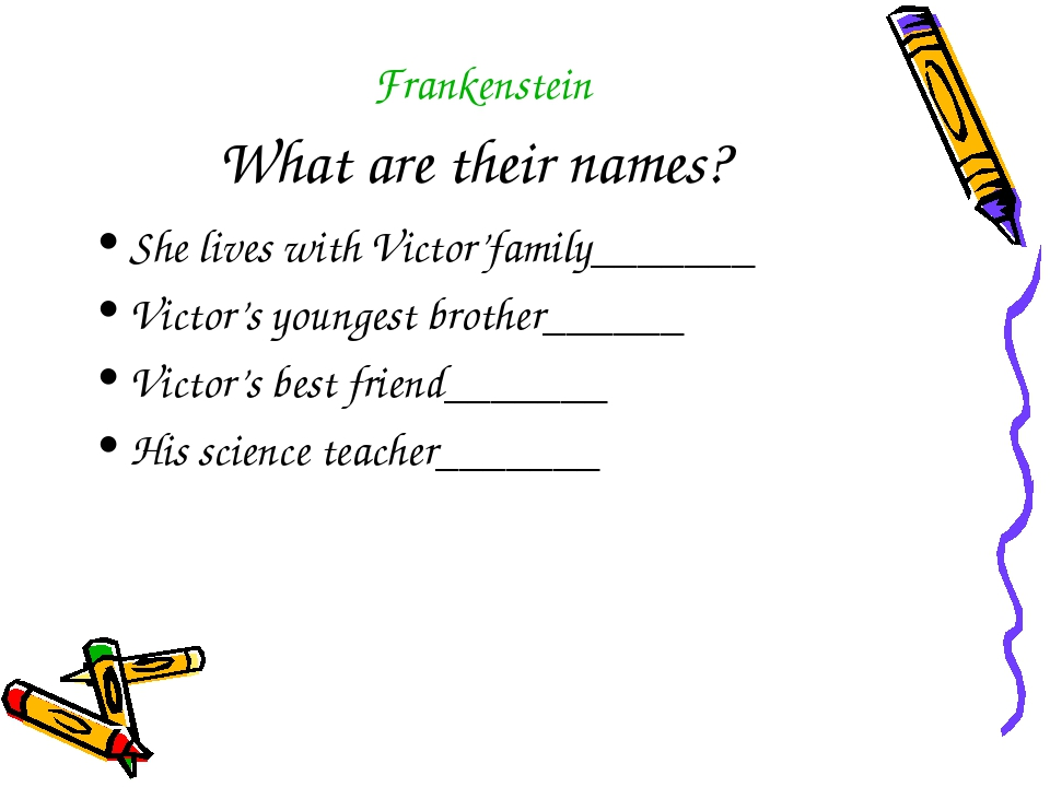 What are their names? She lives with Victor'family_______ Victor's youngest b...