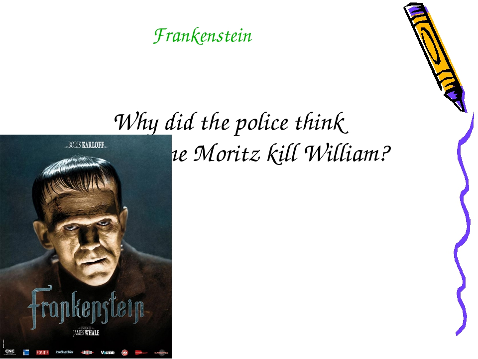 Why did the police think that Justine Moritz kill William? Frankenstein