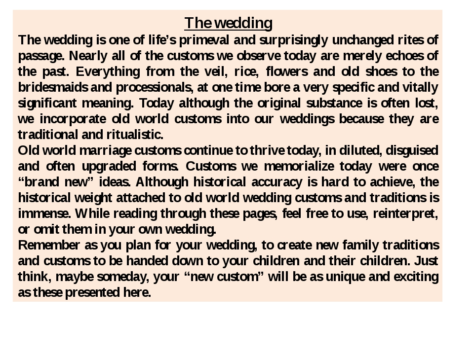 The wedding The wedding is one of life's primeval and surprisingly unchanged...