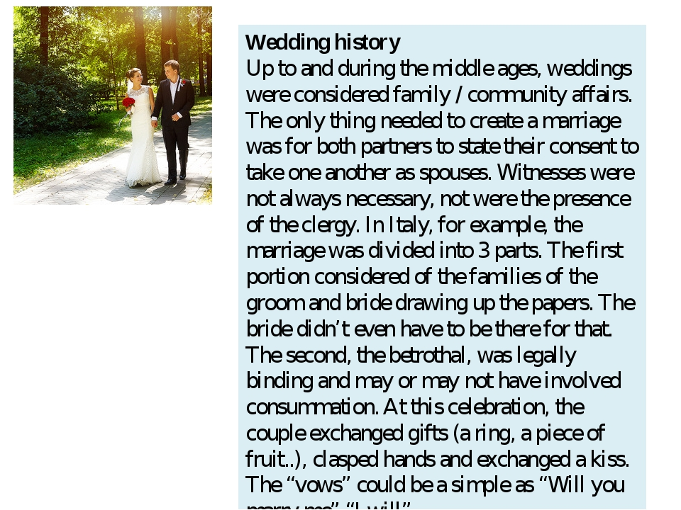Wedding history Up to and during the middle ages, weddings were considered fa...