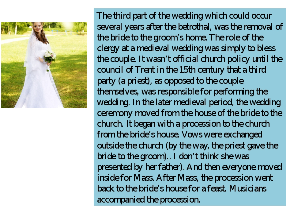 The third part of the wedding which could occur several years after the betro...