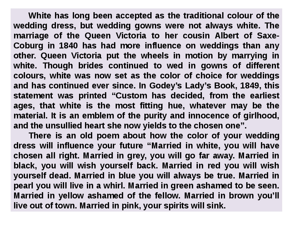 White has long been accepted as the traditional colour of the wedding dress,...