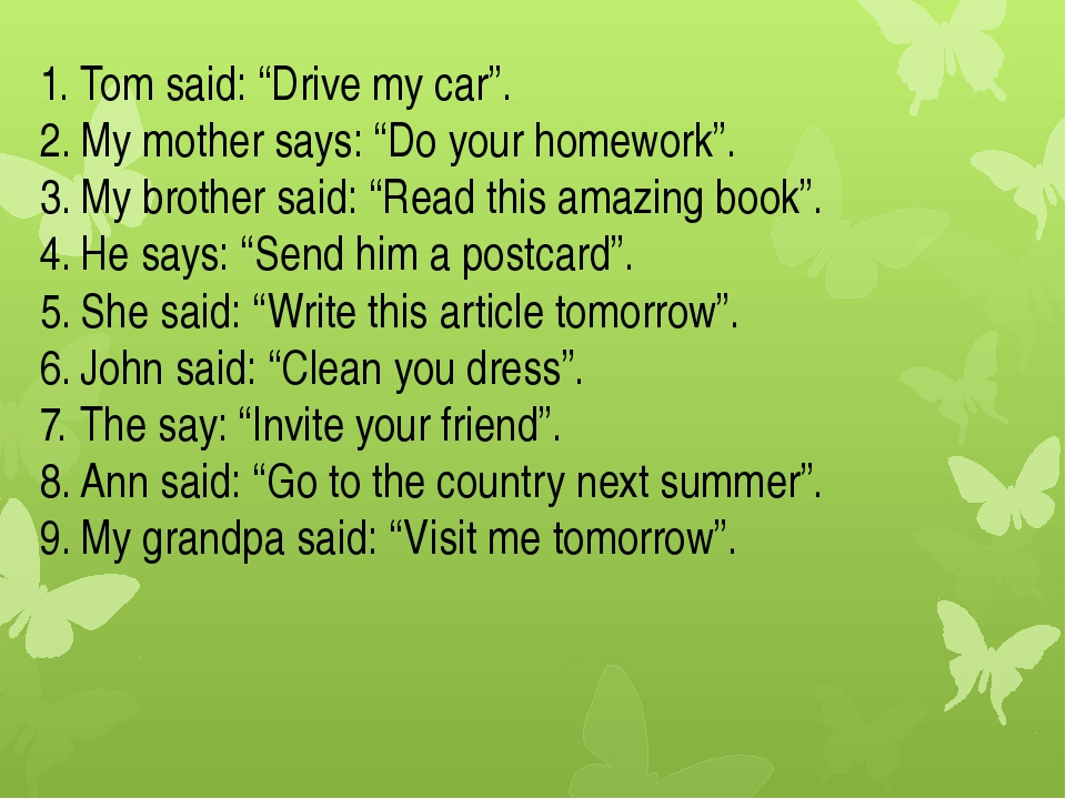 "Tom said: ""Drive my car"". My mother says: ""Do your homework"". My brother said..."
