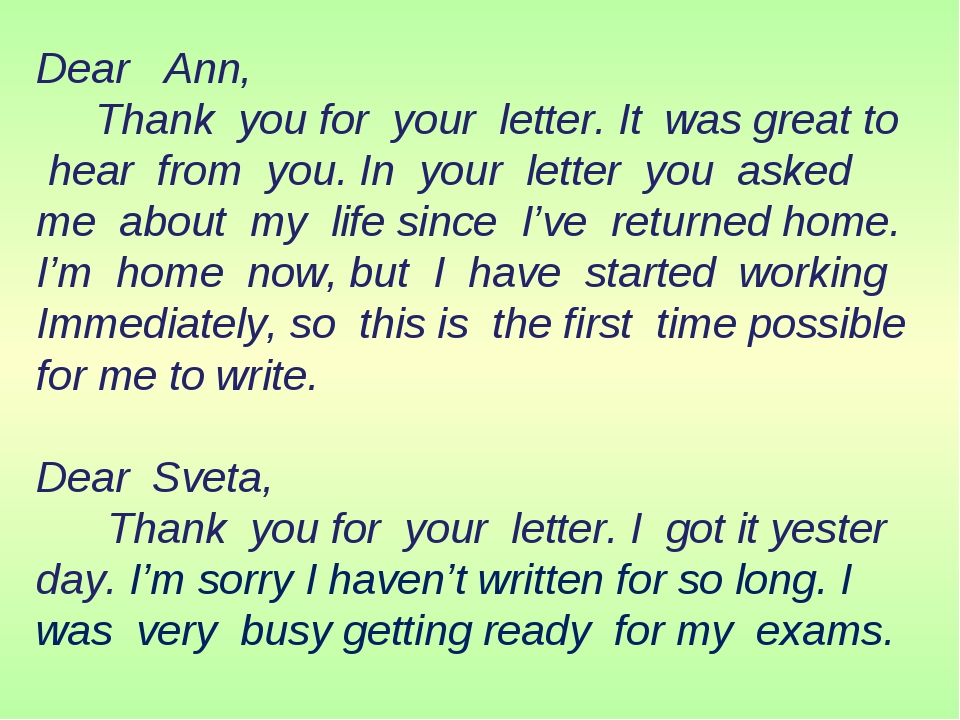 Dear Ann, Thank you for your letter. It was great to hear from you. In your l...