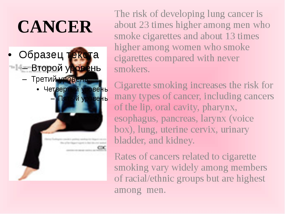CANCER The risk of developing lung cancer is about 23 times higher among men...
