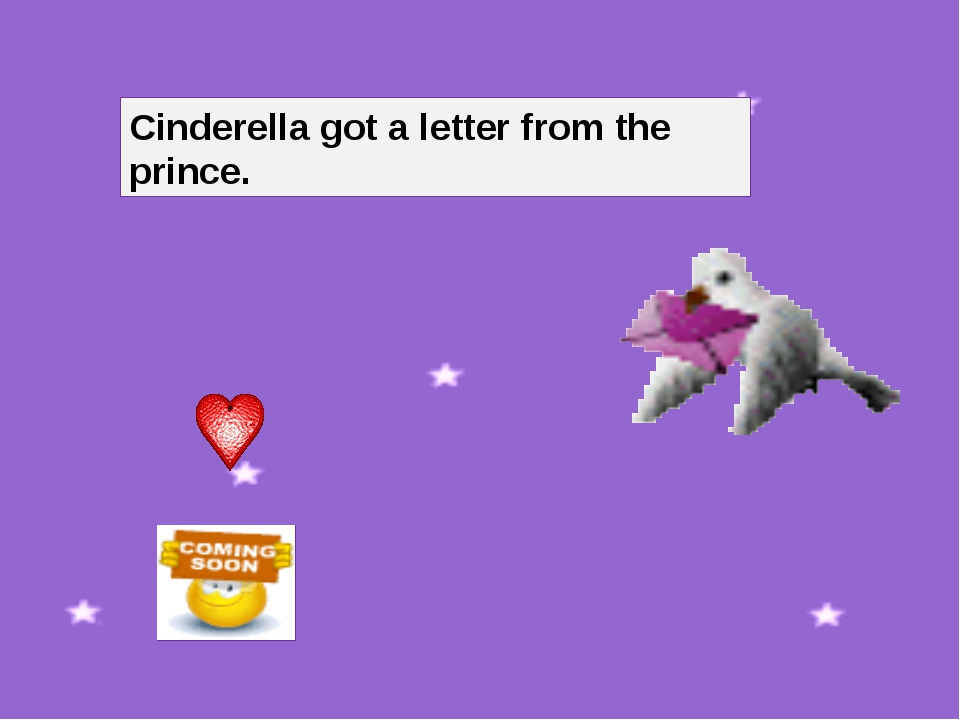 Cinderella got a letter from the prince.