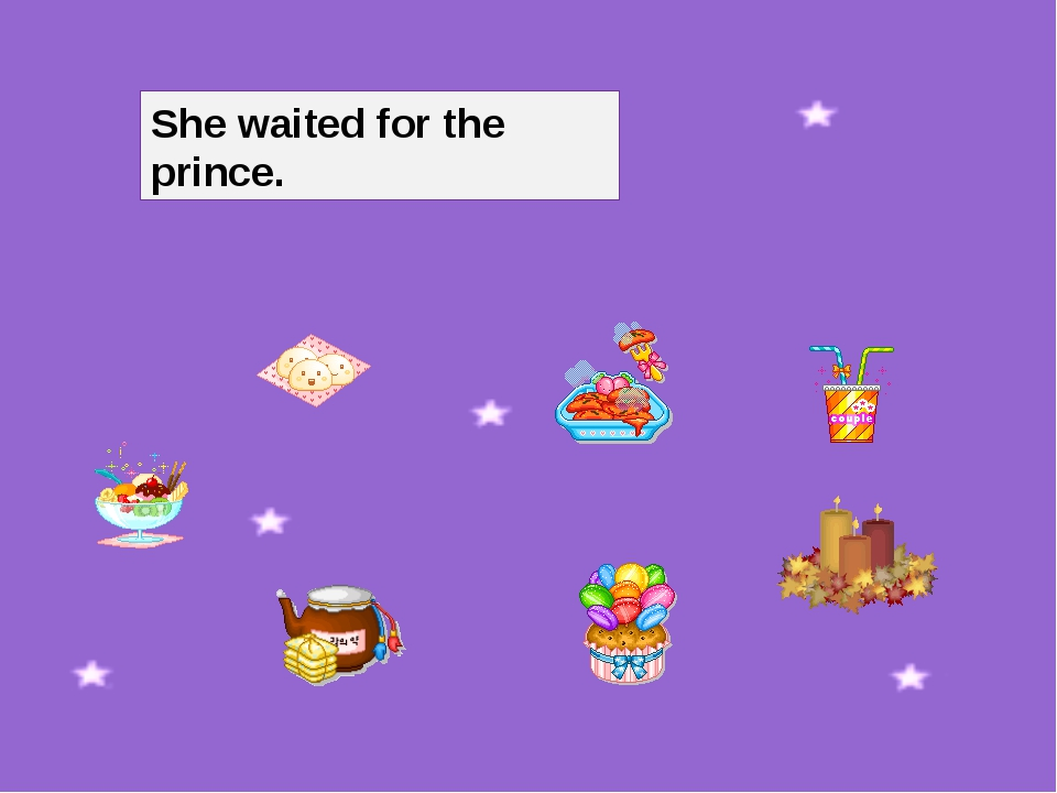 She waited for the prince.