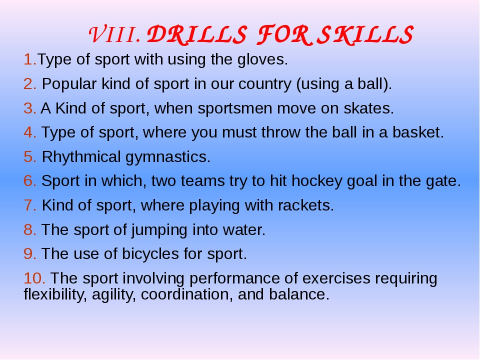 VIII. DRILLS FOR SKILLS 1.Type of sport with using the gloves. 2. Popular ki...