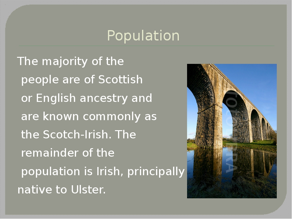 Population The majority of the people are of Scottish or English ancestry and...