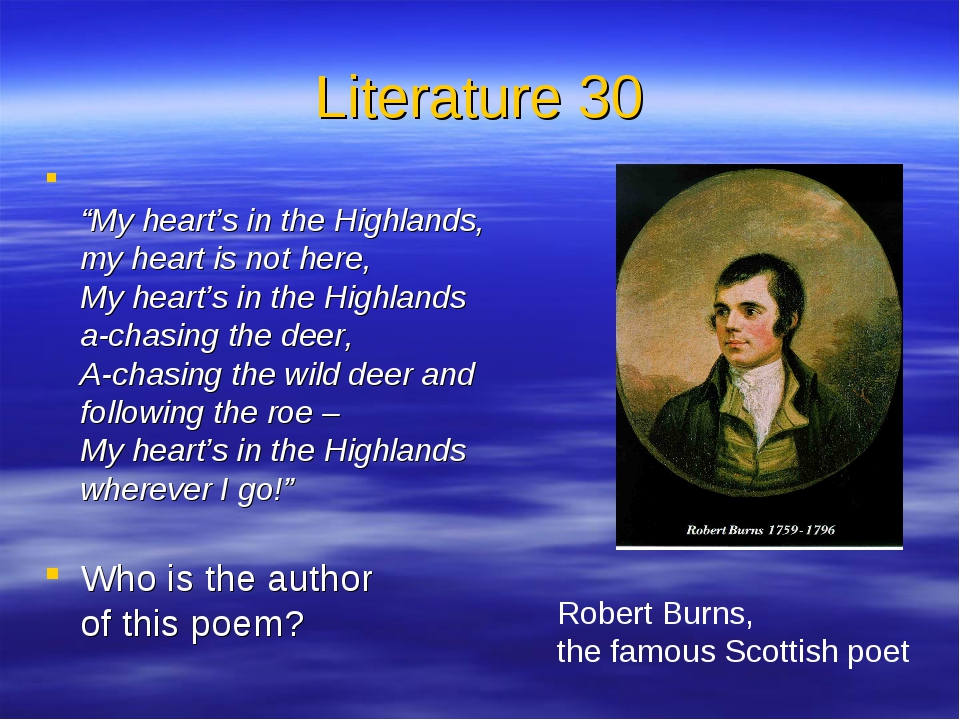 "Literature 30 ""My heart's in the Highlands, my heart is not here, My heart's..."