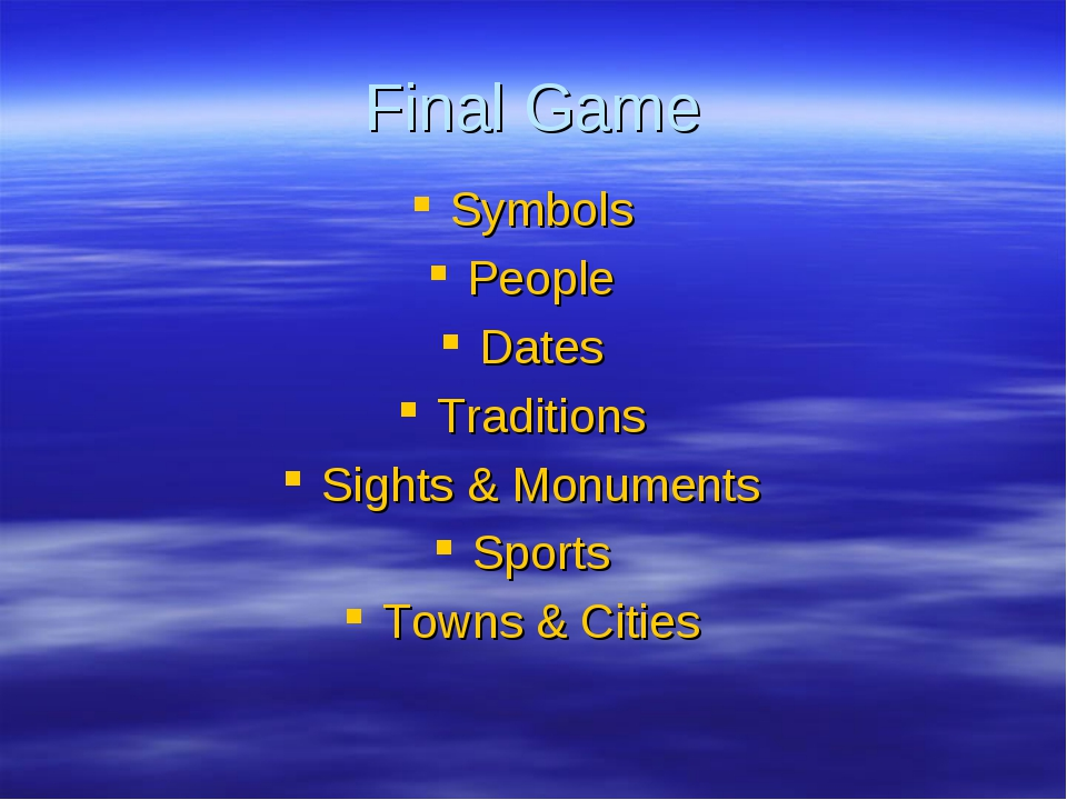 Final Game Symbols People Dates Traditions Sights & Monuments Sports Towns &