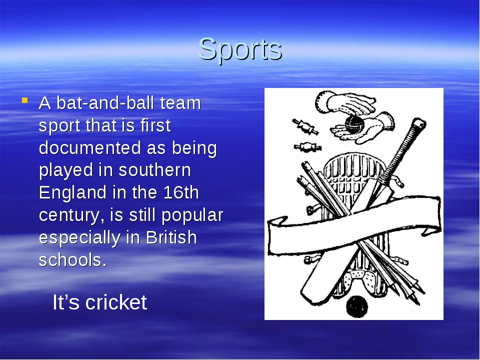 Sports A bat-and-ball team sport that is first documented as being played in