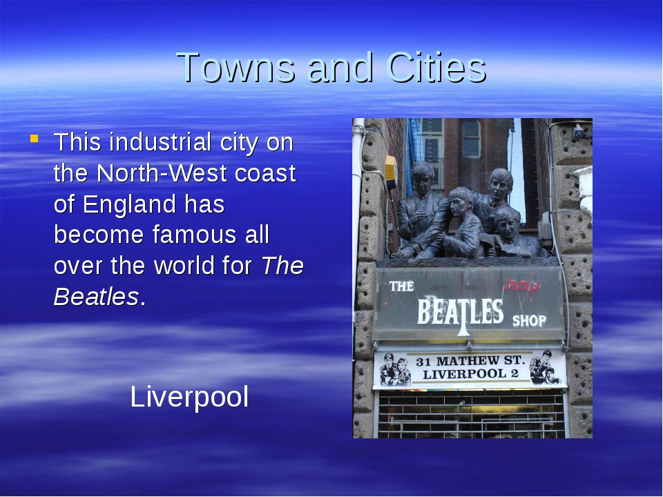 Towns and Cities This industrial city on the North-West coast of England has...