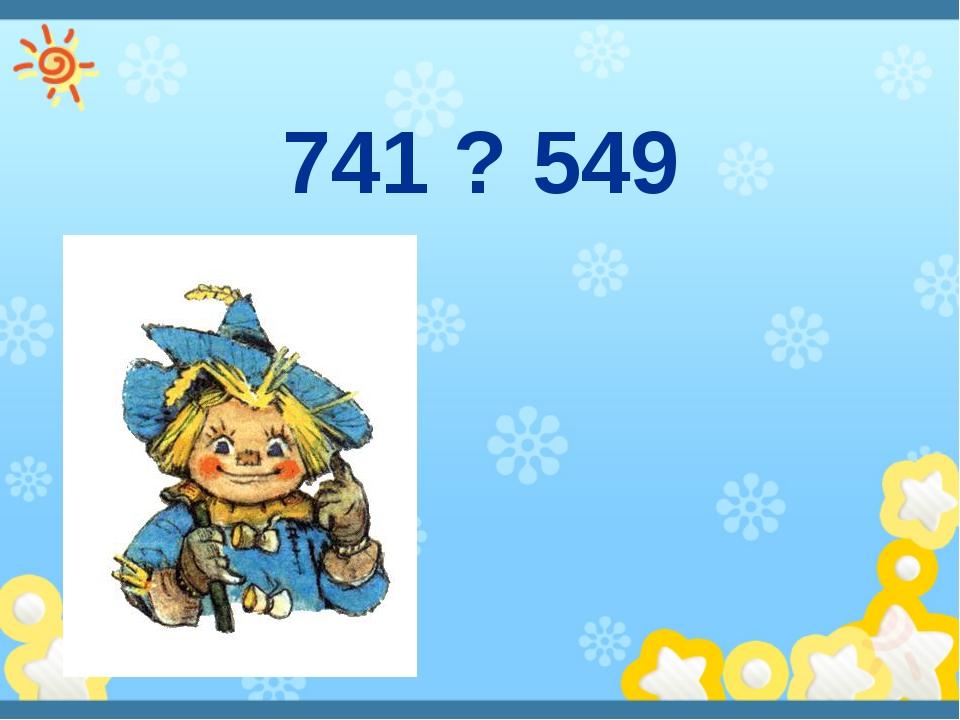741 ? 549